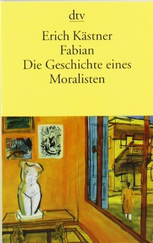 Fabian. Die Geschichte eines Moralisten von Kästner. Erich (1989) Taschenbuch