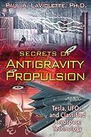 Secrets of Antigravity Propulsion