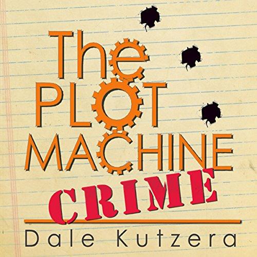 The Plot Machine: Crime: Design Better Stories Faster (Volume 2) audiobook cover art
