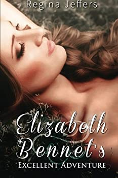 Paperback Elizabeth Bennet's Excellent Adventure: A Pride and Prejudice Vagary Book
