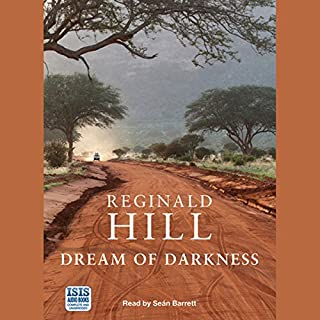 Dream of Darkness                   By:                                                                                                                                 Reginald Hill                               Narrated by:                                                                                                                                 Sean Barrett                      Length: 7 hrs and 4 mins     17 ratings     Overall 4.1