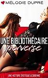 Une Bibliothécaire Perverse: Une histoire érotique lesbienne