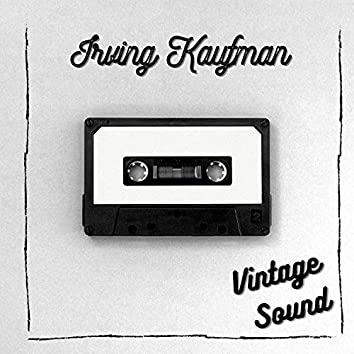 Irving Kaufman - Vintage Sound