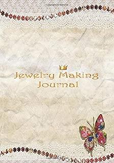 Jewelry Making Journal: Organizing Workbook Jewelry, Project Tracker & Ideas , Jewelry Inventory List ,Handmade Jewelry Design Book ,Jewelry Maker Organizer ,Jewelry Making Projects