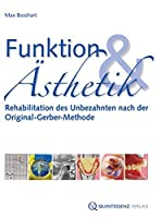 Funktion & Aesthetik: Rehabilitation des Unbezahnten nach der Original-Gerber-Methode