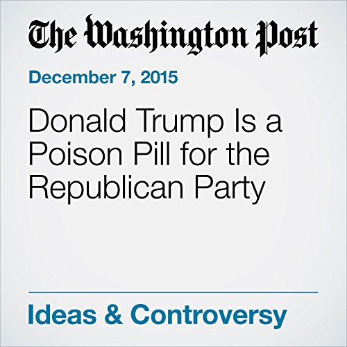 Donald Trump Is a Poison Pill for the Republican Party audiobook cover art