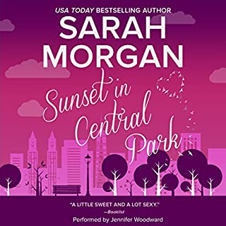 Sunset in Central Park     From Manhattan with Love, Book 2              By:                                                                                                                                 Sarah Morgan                               Narrated by:                                                                                                                                 Jennifer Woodward                      Length: 9 hrs and 30 mins     27 ratings     Overall 4.1