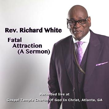 Fatal Attraction (A Sermon)