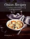 Onion Recipes: 30 Dishes for every day (English Edition)