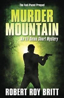 Murder Mountain: An Eli Quinn Short Mystery / Prequel