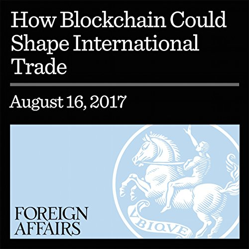 How Blockchain Could Shape International Trade cover art
