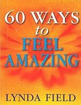 60 Ways To Feel Amazing