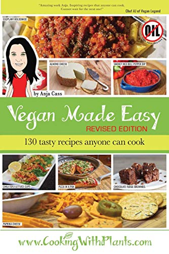 Vegan Made Easy: 130 Tasty Recipes Anyone Can Cook