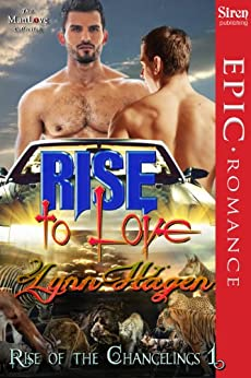 Rise to Love [Rise of the Changelings, Book 1] (Siren Publishing Epic, ManLove) by [Lynn Hagen]