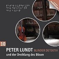 Peter Lundt und der Dreiklang des Bösen (Peter Lundt 10) Hörbuch
