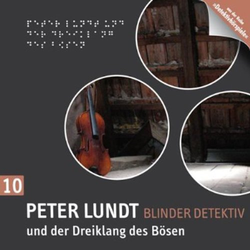 Peter Lundt und der Dreiklang des Bösen     Peter Lundt 10              By:                                                                                                                                 Arne Sommer                               Narrated by:                                                                                                                                 Elena Wilms,                                                                                        Mark Bremer,                                                                                        Angela Quast                      Length: 56 mins     Not rated yet     Overall 0.0
