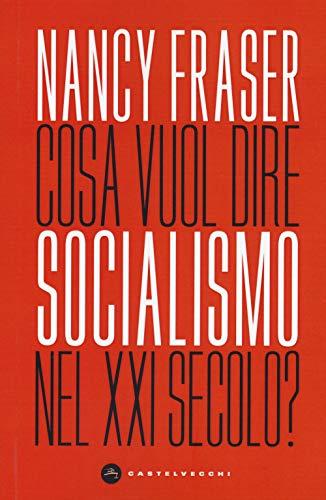 Cosa vuol dire socialismo nel XXI secolo?