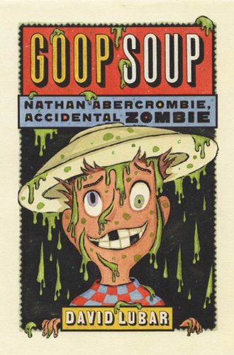 Goop Soup: Nathan Abercrombie, Accidental Zombie #3 (English Edition)