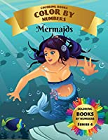 Coloring Books - Color By Numbers - Mermaids (Series 6): Coloring Little Mermaids with numeric worksheets. Color by numbers for adults and children with colored pencils. Advanced color by numbers