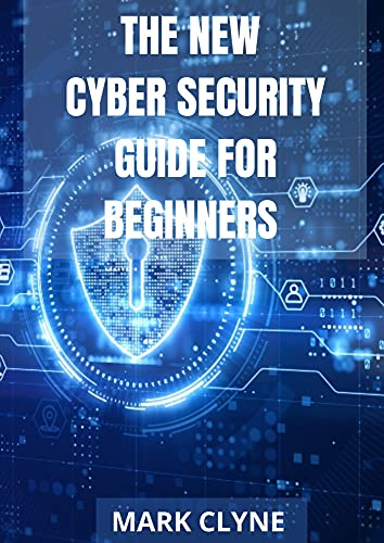 The New Cyber Security Guide For Beginners