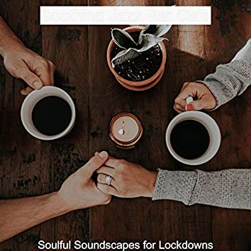 Soulful Soundscapes for Lockdowns