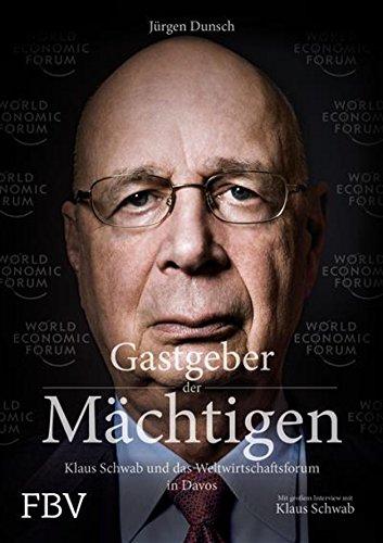 Gastgeber der Mächtigen: Klaus Schwab und das Weltwirtschaftsforum