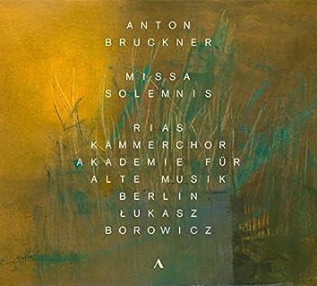 Bruckner: Missa solemnis in B-Flat Minor, WAB 29