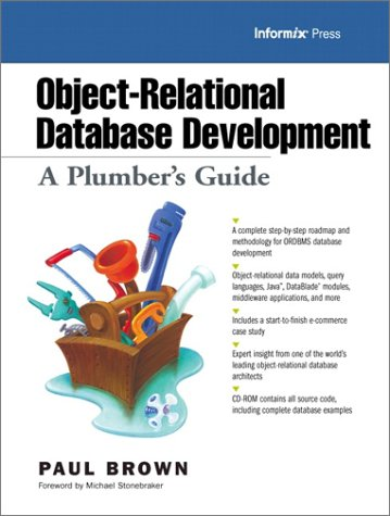 Object-Relational Database Development: A Plumber's Guide (With CD-ROM)
