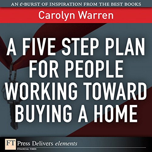 A Five-Step Plan for People Working Toward Buying a Home audiobook cover art