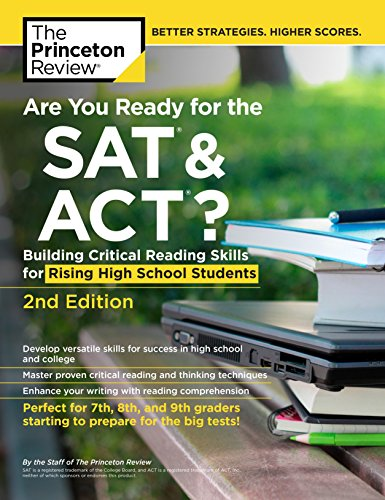 Are You Ready for the SAT and ACT?, 2nd Edition: Building Critical Reading Skills for Rising High School Students (College Test Preparation)
