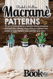 Macramè patterns book: The art of hand-knotting creating furnishing accessories and decorative elements. Basic knots for beginners and models to make tapestries and customize your home.