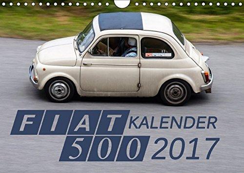 Fiat 500 Kalender 2017 (Wandkalender 2017 DIN A4 quer): Fotografien des klassischen 500ers (Monatskalender, 14 Seiten ) (CALVENDO Mobilitaet)