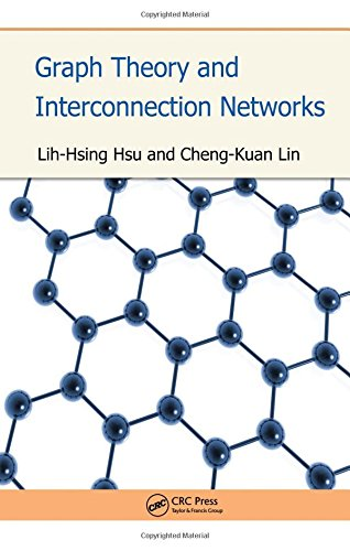 Hsu, L: Graph Theory and Interconnection Networks