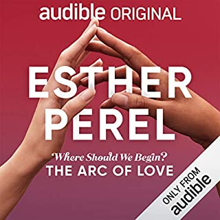 Esther Perel's Where Should We Begin?: The Arc of Love audiobook cover art
