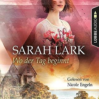 Wo der Tag beginnt                   Autor:                                                                                                                                 Sarah Lark                               Sprecher:                                                                                                                                 Nicole Engeln                      Spieldauer: 7 Std. und 44 Min.     9 Bewertungen     Gesamt 4,4