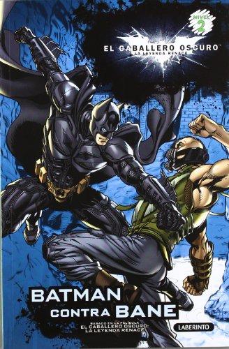 EL CABALLERO OSCURO. Batman contra Bane: EL CABALLERO OSCURO: LA LEYENDA RENACE (Caballero Oscuro Leyenda)