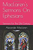MacLaren's Sermons On Ephesians: Sermons For The 21st Century