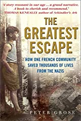 The Greatest Escape: How One French Community Saved Thousands of Lives from the Nazis Hardcover