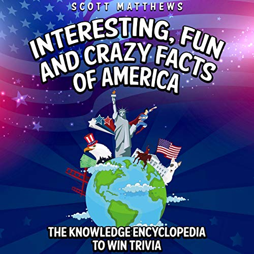 Interesting, Fun and Crazy Facts of America cover art