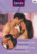 Baccara Exklusiv Band 53: Ein Herz voll Liebe / So sГјss wie du ist keine / Deine Blicke versprechen so viel / (German Edition)