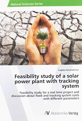 Feasibility study of a solar power plant with tracking system: Feasibility...