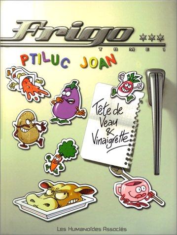 Frigo, tome 1 : Tête de veau et vinaigrette