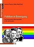 Politiken in Bewegung: Die Emanzipation Homosexueller im 20. Jahrhundert (Geschichte der Homosexuellen in Deutschland nach 1945)