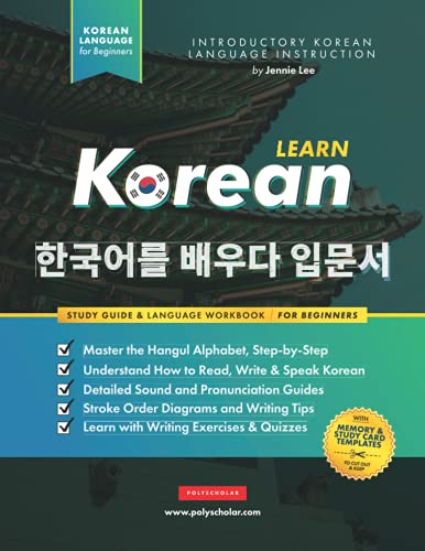 Compare Textbook Prices for Learn Korean – The Language Workbook for Beginners: An Easy, Step-by-Step Study Book and Writing Practice Guide for Learning How to Read, Write, and ... Inside! Elementary Korean Language Books  ISBN 9781838291648 by Lee, Jennie,Polyscholar