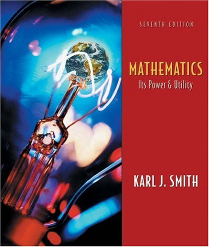 Mathematics: Its Power and Utility, 7th Edition (with Conquering Math Anxiety)