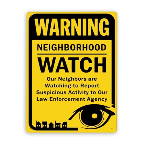 Señal de advertencia, advirtiendo que nuestros vecinos están mirando para informar actividad sospechosa a nuestra agencia de aplicación de la ley, señal de tráfico, señal de tráfico, señal comercial