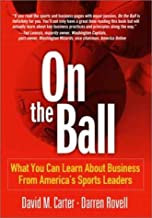 On the Ball: What You Can Learn About Business From America's Sports Leaders