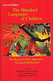 The Hundred Languages of Children: The Reggio Emilia Approach Advanced Reflections, 2nd Edition