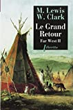 Far west t2 le grand retour - Journal de la premiere traversee du continent nord americain Tome 2