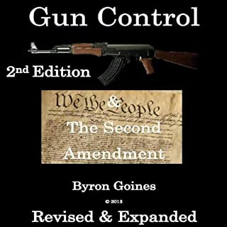 Gun Control & The Second Amendment 2nd Edition Revised & Expanded audiobook cover art